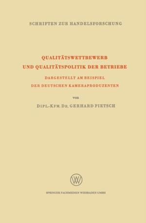 Qualitatswettbewerb und Qualitatspolitik der Betriebe af Gerhard Pietsch