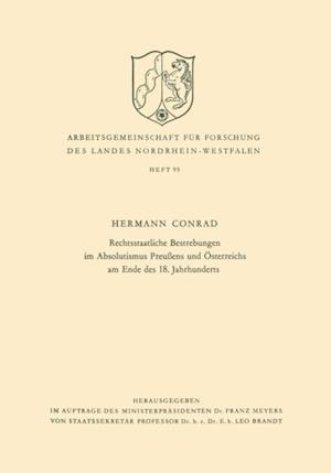 Rechtsstaatliche Bestrebungen im Absolutismus Preuens und Osterreichs am Ende des 18. Jahrhunderts af Hermann Conrad
