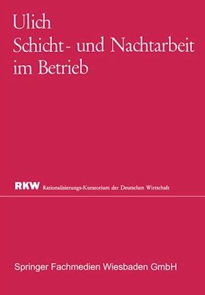 Schicht- und Nachtarbeit im Betrieb af Eberhard Ulich