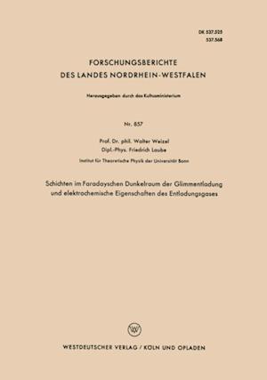 Schichten im Faradayschen Dunkelraum der Glimmentladung und elektrochemische Eigenschaften des Entladungsgases af Walter Weizel