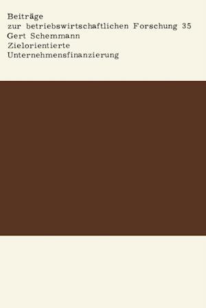 Zielorientierte Unternehmensfinanzierung af Gert Schemmann