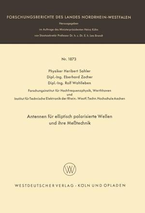 Antennen fur elliptisch polarisierte Wellen und ihre Metechnik af Heribert Sahler