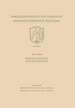 Forschungen zur Reichs-Idee im 16. und 17. Jahrhundert af Peter Rassow