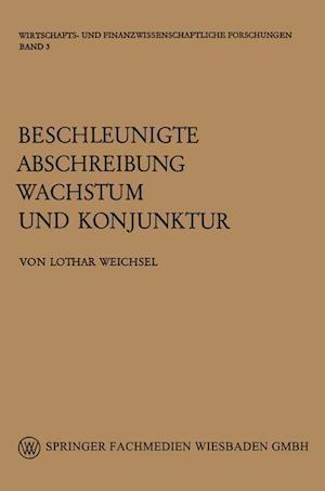 Beschleunigte Abschreibung, Wachstum Und Konjunktur af Lothar Weichsel