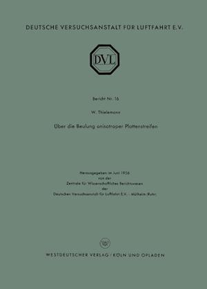 Uber Die Beulung Anisotroper Plattenstreifen af Wilhelm F. Thielemann, Wilhelm F. Thielemann