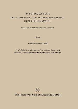 Physikalische Untersuchungen an Fasern, Faden, Garnen Und Geweben af Textilforschungsanstalt Krefeld