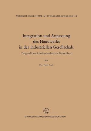 Integration Und Anpassung Des Handwerks in Der Industriellen Gesellschaft af Fritz Sack