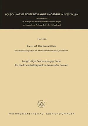 Langfristige Bestimmungsgrunde Fur Die Erwerbstatigkeit Verheirateter Frauen af Elke Maria Katsch, Elke Maria Katsch