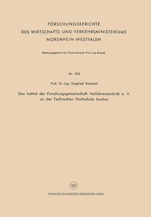 Das Institut Der Forschungsgemeinschaft Verfahrenstechnik E. V. an Der Technischen Hochschule Aachen af Siegfried Kiesskalt