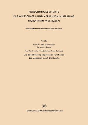 Die Beeinflussung Vegetativer Funktionen Des Menschen Durch Gerausche af Gunther Lehmann