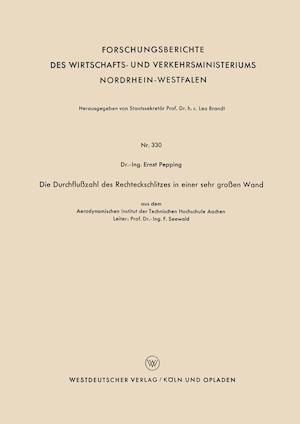 Die Durchflusszahl Des Rechteckschlitzes in Einer Sehr Grossen Wand af Ernst Pepping