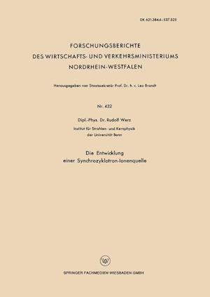 Die Entwicklung Einer Synchrozyklotron-Ionenquelle af Rudolf Werz
