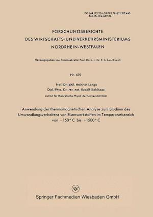 Anwendung Der Thermomagnetischen Analyse Zum Studium Des Umwandlungsverhaltens Von Eisenwerkstoffen Im Temperaturbereich Von 150 C Bis +1500 C af Heinrich Lange