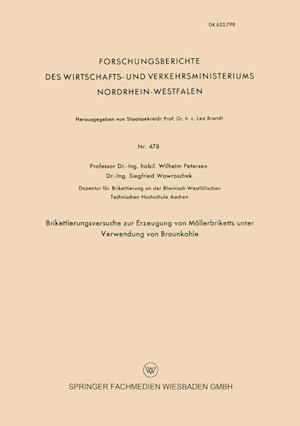 Brikettierungsversuche Zur Erzeugung Von Mollerbriketts Unter Verwendung Von Braunkohle af Wilhelm Petersen