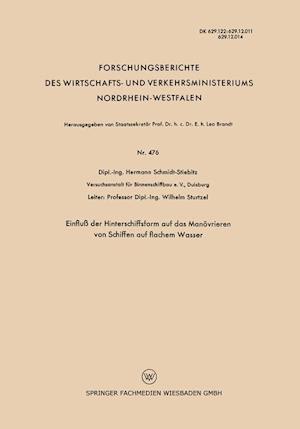 Einfluss Der Hinterschiffsform Auf Das Manovrieren Von Schiffen Auf Flachem Wasser af Hermann Schmidt-Stiebitz