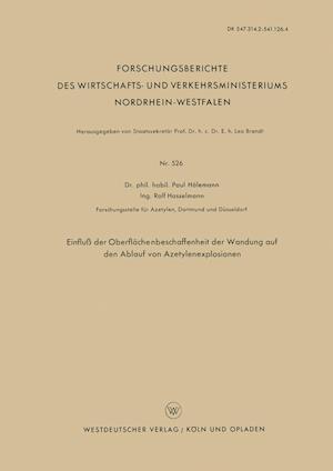 Einfluss Der Oberflachenbeschaffenheit Der Wandung Auf Den Ablauf Von Azetylenexplosionen af Paul Holemann