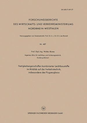Festigkeitseigenschaften Kombinierter Leichtbaustoffe Im Hinblick Auf Die Verkehrstechnik, Insbesondere Des Flugzeugbaus af Walter Blume