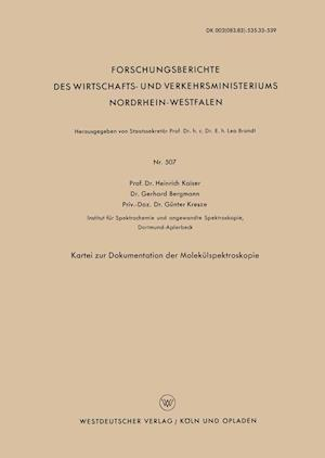 Kartei Zur Dokumentation Der Molekulspektroskopie af Heinrich Kaiser