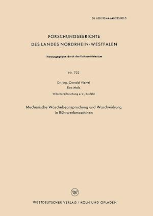 Mechanische Waschebeanspruchung Und Waschwirkung in Ruhrwerkmaschinen af Oswald Viertel