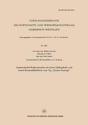 Systematische Ruderversuche Mit Einem Schleppkahn Und Einem Binnenselbstfahrer Vom Typ Gustav Koenigs af Wilhelm Sturtzel