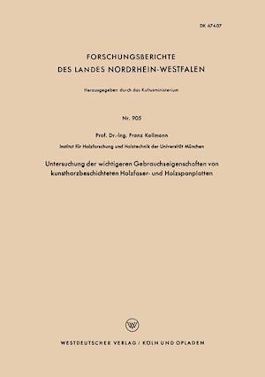 Untersuchung Der Wichtigeren Gebrauchseigenschaften Von Kunstharzbeschichteten Holzfaser- Und Holzspanplatten af Franz Kollmann