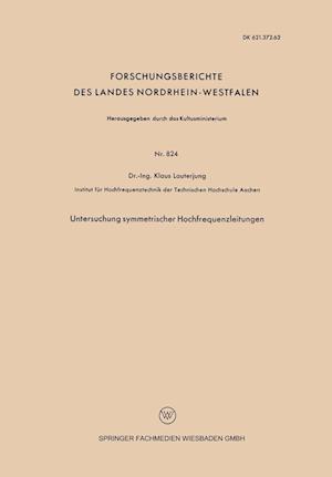 Untersuchung Symmetrischer Hochfrequenzleitungen af Klaus Lauterjung