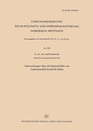 Untersuchungen Uber Die Eigenschaften Von Cadmiumsulfid-Sandwich-Zellen af Josef Fassbender