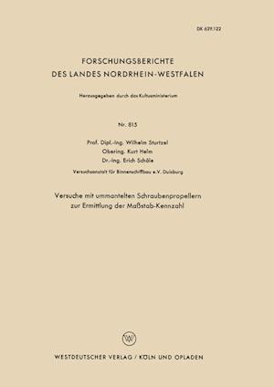 Versuche Mit Ummantelten Schraubenpropellern Zur Ermittlung Der Massstab-Kennzahl af Wilhelm Sturtzel