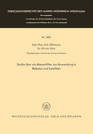 Studie Uber Ein Massenfilter Zur Anwendung in Raketen Und Satelliten af Dirk Offermann