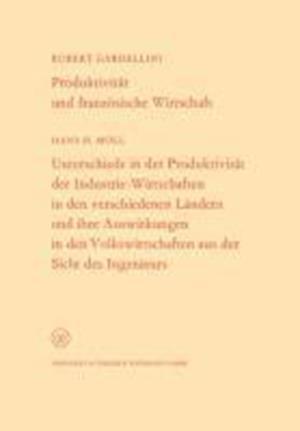 Produktivitat Und Franzosische Wirtschaft. Unterschiede in Der Produktivitat Der Industrie-Wirtschaften in Den Verschiedenen Landern Und Ihre Auswirku af Robert Gardellini