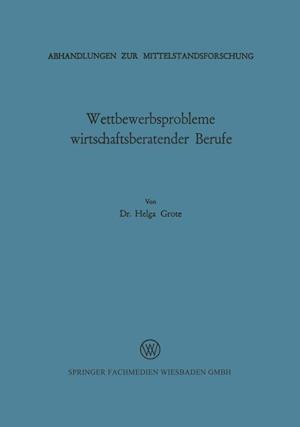 Wettbewerbsprobleme Wirtschaftsberatender Berufe af Helga Grote