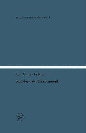 Soziologie Der Kirchenmusik af Karl Gustav Fellerer, Karl Gustav Fellerer