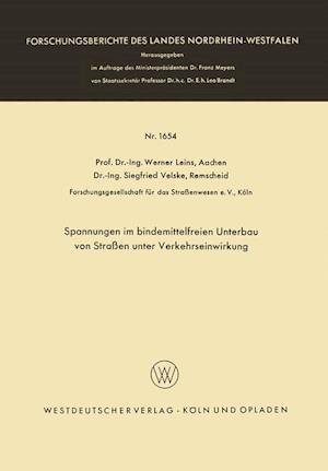 Spannungen Im Bindemittelfreien Unterbau Von Strassen Unter Verkehrseinwirkung af Werner Leins