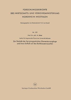 Zur Statistik Der Ferromagnetischen Elementarvorgange Und Ihren Einfluss Auf Das Barkhausenrauschen af Heinz Bittel