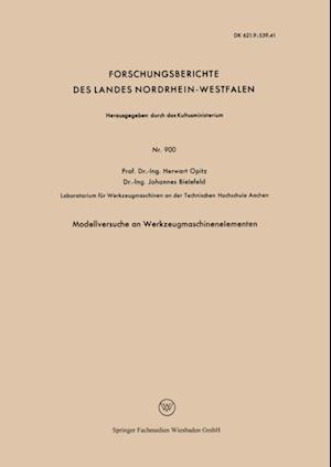 Modellversuche an Werkzeugmaschinenelementen af Herwart Opitz