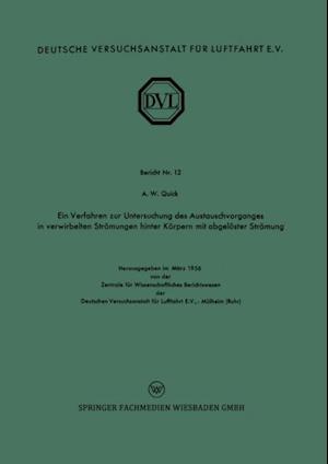 Ein Verfahren zur Untersuchung des Austauschvorganges in verwirbelten Stromungen hinter Korpern mit abgeloster Stromung af August Wilhelm Quick