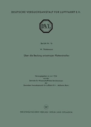 Uber die Beulung anisotroper Plattenstreifen af Wilhelm F. Thielemann