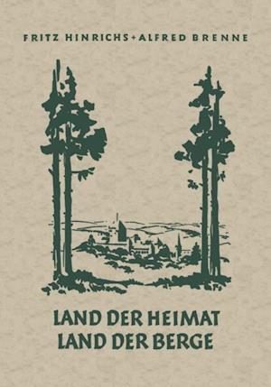 Land der Heimat Land der Berge af Fritz Hinrichs