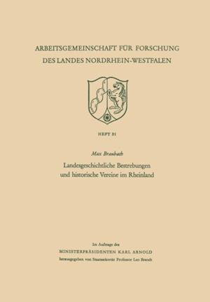 Landesgeschichtliche Bestrebungen und historische Vereine im Rheinland af Max Braubach
