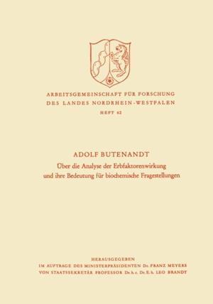 Uber die Analyse der Erbfaktorenwirkung und ihre Bedeutung fur biochemische Fragestellungen af Adolf Butenandt