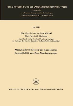 Messung der Dichte und der magnetischen Suszeptibilitat von Zinn-Zink-Legierungen af Ernst Wachtel
