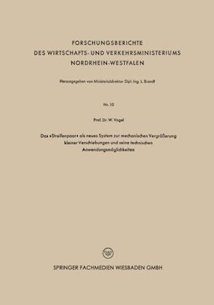 Das Streifenpaar als neues System zur mechanischen Vergroerung kleiner Verschiebungen und seine technischen Anwendungsmoglichkeiten af Wilhelm Vogel