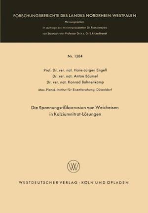 Die Spannungsrikorrosion von Weicheisen in Kalziumnitrat-Losungen af Hans-Jurgen Engell