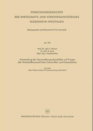 Anwendung der Umwandlungsschaubilder auf Fragen der Werkstoffauswahl beim Schweien und Flammharten af Franz Wever