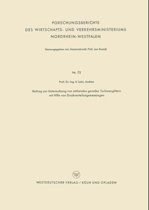 Beitrag zur Untersuchung von stehenden geraden Turbinengittern mit Hilfe von Druckverteilungsmessungen af Karl Leist