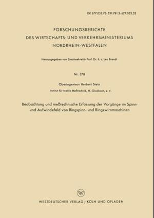 Beobachtung und metechnische Erfassung der Vorgange im Spinn- und Aufwindefeld von Ringspinn- und Ringzwirnmaschinen af Herbert Stein