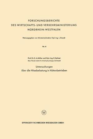 Untersuchungen uber die Hitzebelastung in Huttenbetrieben af Erich A. Muller