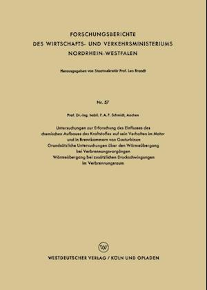 Untersuchungen zur Erforschung des Einflusses des chemischen Aufbaues des Kraftstoffes auf sein Verhalten im Motor und in Brennkammern von Gasturbinen af Fritz Anton Franz Schmidt
