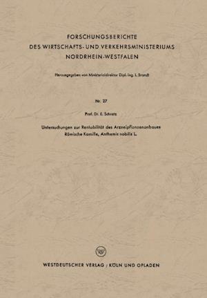 Untersuchungen zur Rentabilitat des Arzneipflanzenanbaues Romische Kamille, Anthemis nobilis L. af Eduard Schratz