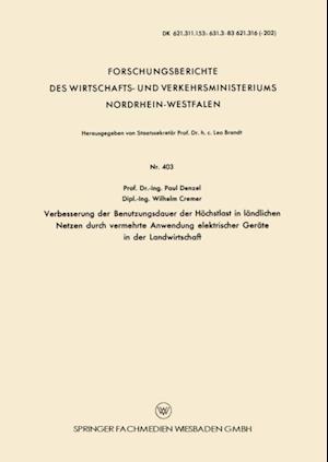 Verbesserung der Benutzungsdauer der Hochstlast in landlichen Netzen durch vermehrte Anwendung elektrischer Gerate in der Landwirtschaft af Paul Denzel